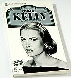 Grace Kelly. Ihre Filme - ihr Leben.