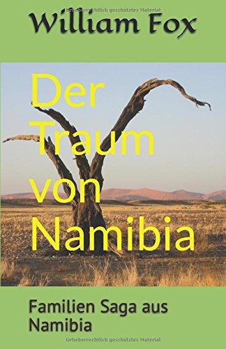 Der Traum von Namibia: Familien Saga aus Namibia (AFRIKANISCHE PASSION, Band 3) (Fox Saga)