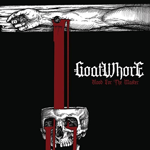 Blood for the Master by Goatwhore (2012-02-14)