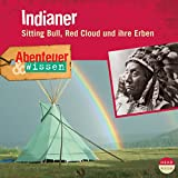 Indianer - Sitting Bull, Red Cloud und ihre Erben (Abenteuer & Wissen):
