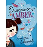 [(Dream on, Amber)] [ By (author) Emma Shevah ] [March, 2014]