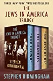 The Jews in America Trilogy: