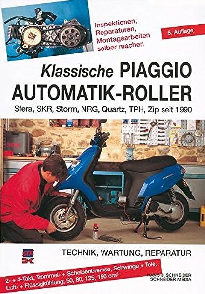 Klassische Piaggio Automatik Roller Sfera Skr Storm Nrg Quartz Tph Zip Seit 1990 Schneider Hans J Bücher