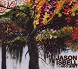 Songtexte von Jason Isbell and the 400 Unit - Jason Isbell and the 400 Unit