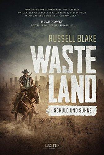 Wasteland: Schuld und Sühne: Endzeit-Thriller