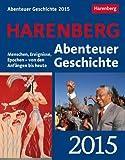 Abenteuer Geschichte Wissenskalender 2015: Menschen, Ereignisse, Epochen - von den Anfängen bis heute
