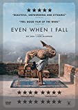 Even when I fall [DVD]