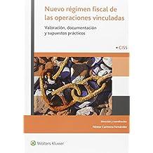 Nuevo régimen fiscal de las operaciones vinculadas. Valoración. documentación y