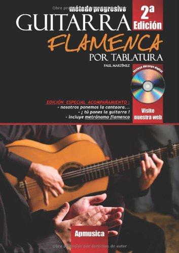 Guitarra flamenca por tabladura : edicion especial acompañamiento+ CD