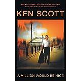 A Million Would Be Nice by Ken Scott (2015-07-23)