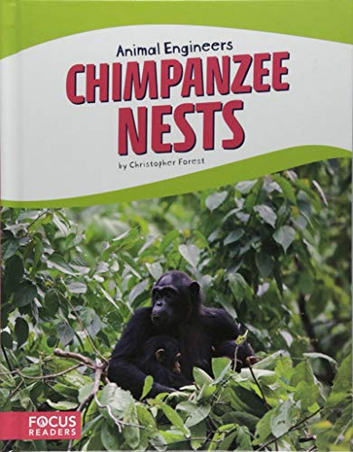 Animal Engineers: Chimpanzee Nests (Focus Readers: Animal Engineers: Beacon Level)