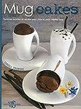 Telecharger Livres Mug cakes recettes sucrees et salees pour tous et pour vegetaliens (PDF,EPUB,MOBI) gratuits en Francaise