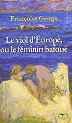 Le viol d'Europe ou le féminin bafoué