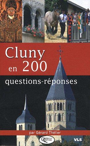 Cluny en 200 questions-réponses par Gérard Thélier