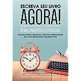 Escreva seu livro agora!: Planejamento e estrutura (Portuguese Edition)
