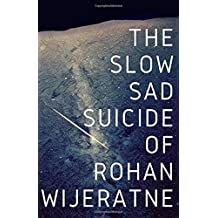 The Slow Sad Suicide of Rohan Wijeratne