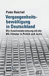 Vergangenheitsbewältigung in Deutschland: Die Auseinandersetzung mit der NS-Diktatur in Politik und Justiz