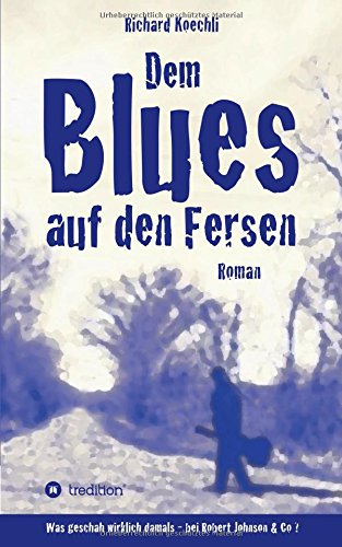 Dem Blues auf den Fersen: Was geschah wirklich damals, bei Robert Johnson & Co.?
