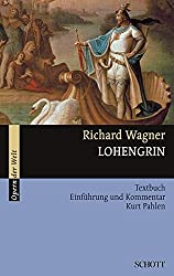 Lohengrin: Einführung und Kommentar. WWV 75. Textbuch/Libretto. (Opern der Welt)
