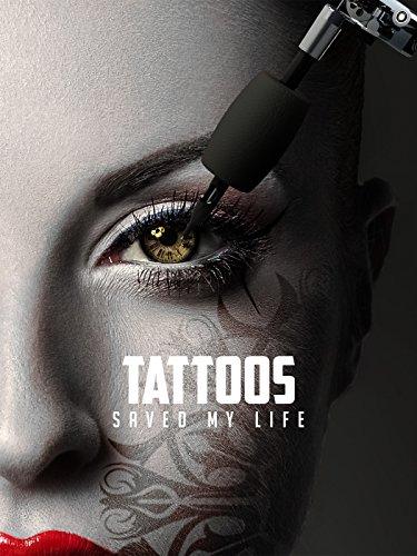 Tattoos Saved My Life