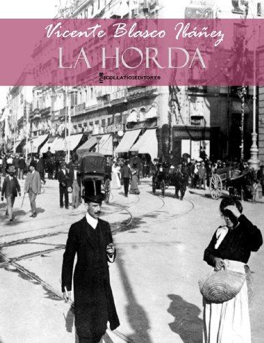 LA HORDA (Edición anotada, con hipervínculos a webs seleccionadas) (Colección Esenciales Vicente Blasco Ibáñez nº 11)