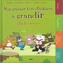 Mon premier livre d'histoires à grandir : Chez les animaux