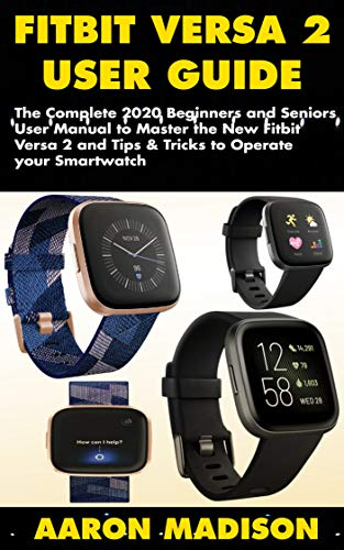 FITBIT VERSA 2 USER GUIDE: The Complete 2020 Beginners and Seniors ...