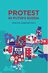 Protest in Putin's Russia Kindle Edition