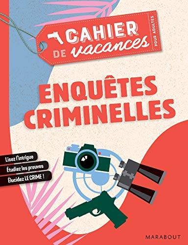 Cahier de vacances pour adultes 2019 - Enquêtes criminelles