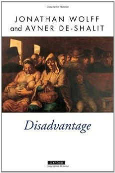 Disadvantage (Oxford Political Theory) de [Wolff, Jonathan, de-Shalit, Avner]