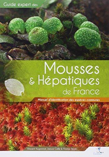 Mousses & hépatiques de France : Manuel d'identification des espèces communes par Vincent Hugonnot