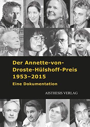 Der Annette-von-Droste-Hülshoff-Preis 1953-2015: Eine Dokumentation (Veröffentlichungen der Literaturkommission für Westfalen)