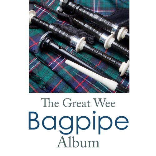 The Great Wee Bagpipe Album