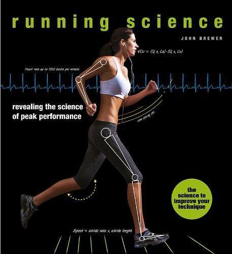 Running Science: Revealing the science of peak performance por John Brewer