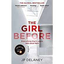 The Girl Before: THE SENSATIONAL INTERNATIONAL BESTSELLER THAT EVERYONE IS TALKING ABOUT (English Edition)