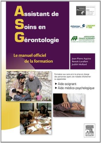 Assistant de soins en gérontologie: Le manuel officiel de la formation par Fondation Médéric Alzheimer