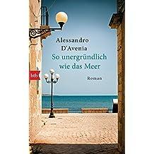 So unergründlich wie das Meer: Roman (German Edition)