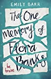The One Memory of Flora Banks by Emily Barr (2017-01-12)