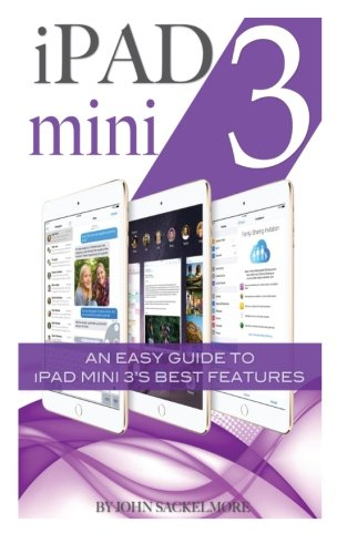 iPad mini 3: An Easy Guide to iPad mini 3?s Best Features
