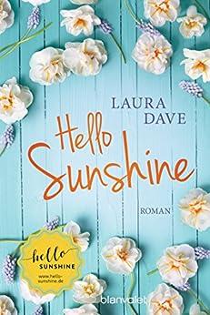 Hello Sunshine: Roman von [Dave, Laura]