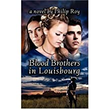[ BLOOD BROTHERS IN LOUISBOURG (NEW) ] By Roy, Philip (Author ) { Paperback } Aug-2012