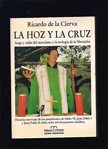 Hoz y la Cruz, la por Ricardo De La Cierva