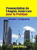 prononciation de l anglais am?ricain pour la pratique version compacte