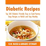 Diabetic Recipes: Top 365 Diabetic Friendly Easy to Cook Yummy Soup Recipes to Relish and Stay Healthy (English Edition)