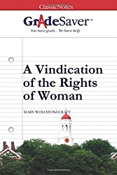 GradeSaver (TM) ClassicNotes: A Vindication of the Rights of Woman