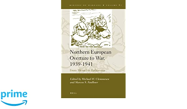 Northern European Overture to War, 1939-1941: From Memel to Barbarossa