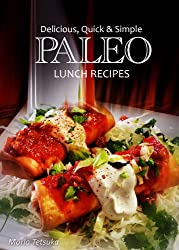 Delicious, Quick & Simple - Paleo Lunch Recipes (Paleo cookbook for the real Paleo diet eaters - Paleo lunch cookbook) (Delicious, Quick and Simple Recipes 10) (English Edition)