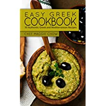 Easy Greek Cookbook: 50 Authentic Greek and Mediterranean Recipes (Greek Cooking, Greek Recipes, Greek Cookbook, Mediterranean Cookbook, Mediterranean Recipes Book 1) (English Edition)