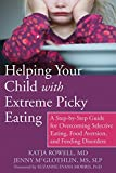 Image de Helping Your Child with Extreme Picky Eating: A Step-by-Step Guide for Overcoming Selectiv