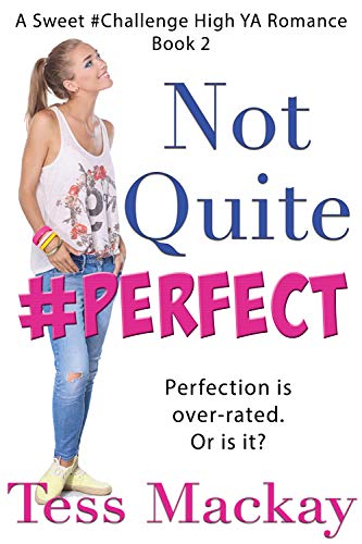 Not Quite #Perfect: A Sweet #Challenge High YA Romance (English Edition)